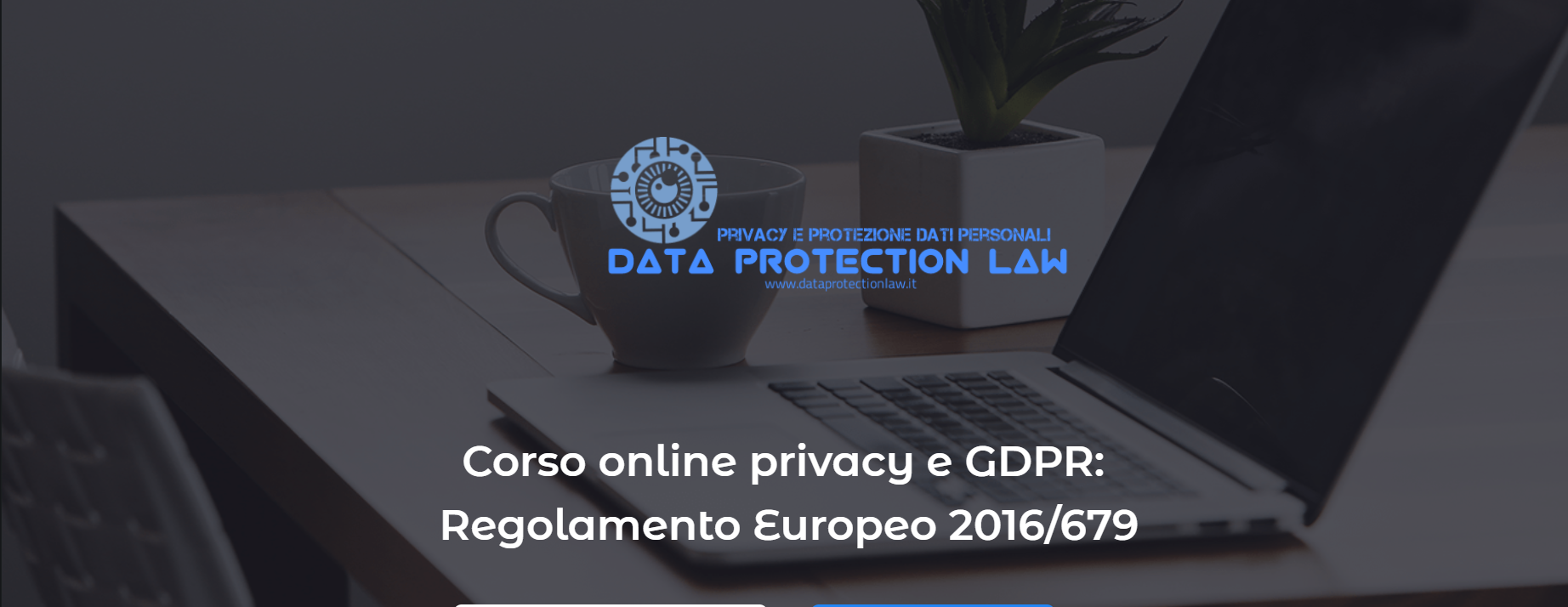 Corso online privacy e GDPR: Regolamento Europeo 679/2016