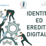Identità digitale ed eredità digitale: la tutela dei dati personali dopo la morte.