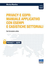 15% Privacy e GDPR: Manuale applicativo con esempi e casistiche settoriali Privacy e GDPR: Manuale applicativo con esempi e casistiche settoriali